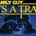 It's a Trap – cel mai nou spoof Family Guy – Trailer