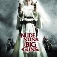 Nude Nuns with Big Guns – numele spune tot