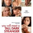 Poster si Trailer oficial pentru You Will Meet A Tall Dark Stranger